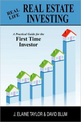 Real Life Real Estate Investing: A Practical Guide for the First Time Investor