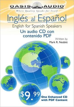 Ingles al Espanol: English for Spanish Speakers