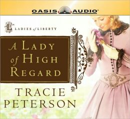 A Lady of High Regard (Ladies of Liberty Series #1)
