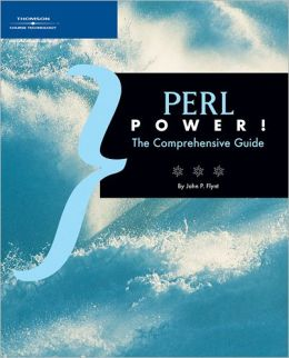Perl Power!: The Comprehensive Guide