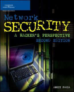 Network Security: A Hacker's Perspective