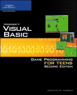 Microsoft Visual Basic: Game Programming for Teens