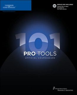 Pro Tools 101 Official Courseware, Version 7.4
