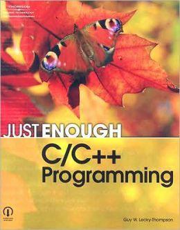 Just Enough C/C ++ Programming