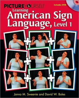 Picture Yourself Learning American Sign Language, Level 1