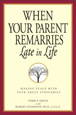 When Your Parent Remarries Late In Life: Making Peace With Your Adult Stepfamily
