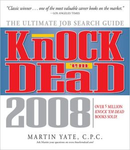 Knock 'em Dead 2008: The Ultimate Job Search Guide