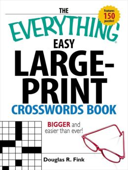 The Everything Easy Large-Print Crosswords Book: Bigger and Easier Than Ever