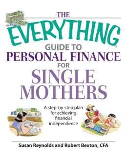 The Everything Guide To Personal Finance For Single Mothers Book: A Step-by-step Plan for Achieving Financial Independence