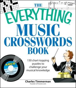 The Everything Music Crosswords Book: 150 Chart-topping puzzles to challenge your musical knowledge