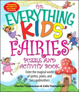 The Everything Kids' Fairies Puzzle and Activity Book: Enter the make-believe world of these magical creatures