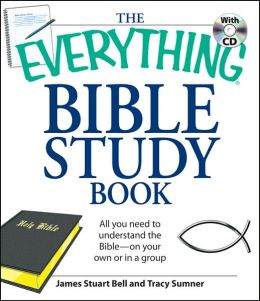 The Everything Bible Study Book: All you need to understand the Bible--on your own or in a group
