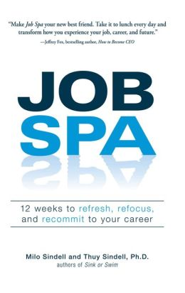 Job Spa: 12 Weeks to Refresh, Refocus, and Recommit to Your Career