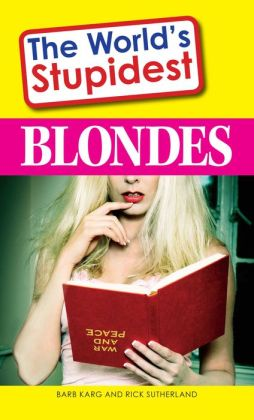 The World's Stupidest Blondes