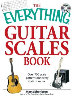 The Everything Guitar Scales Book with CD: Over 700 scale patterns for every style of music