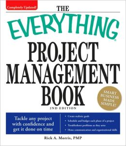 Everything Project Management Book: Tackle any project with confidence and get it done on time