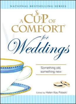 Cup of Comfort for Weddings: Something Old Something New