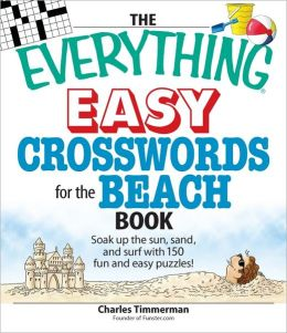 The Everything Easy Crosswords for the Beach: Soak up the sun, sand, and surf with 150 fun and easy puzzles!