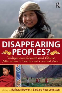 Disappearing Peoples?: Indigenous Groups and Ethnic Minorities in South and Central Asia