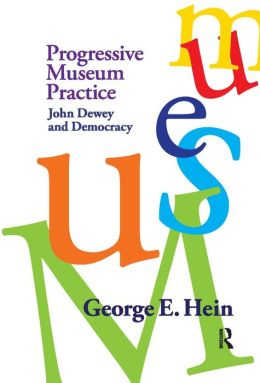 Progressive Museum Practice: John Dewey and Democracy
