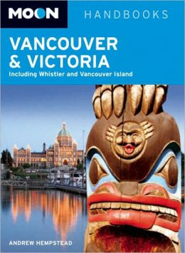 Moon Handbook Vancouver and Victoria