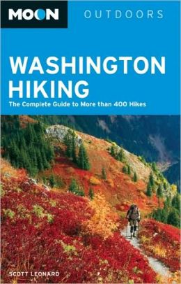 Moon Washington Hiking: The Complete Guide to More Than 400 Hikes