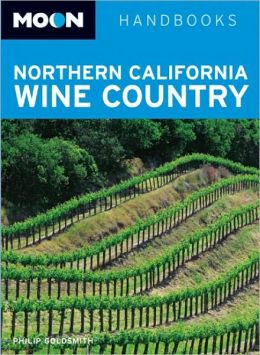 Moon Handbooks: Northern California Wine Country (Moon Handbooks Series)