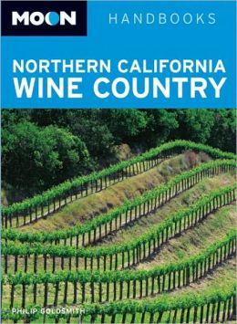 Moon Handbooks: Northern California Wine Country (Moon Handbooks Series)