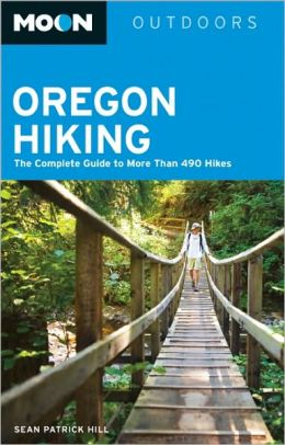 Moon Oregon Hiking: The Complete Guide to More Than 280 Hikes