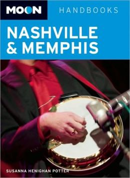Moon Handbook: Nashville and Memphis