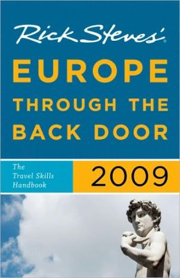 Rick Steves' Europe through the Back Door 2009: The Travel Skills Handbook