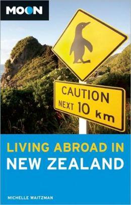 Moon Handbook: Living Abroad in New Zealand