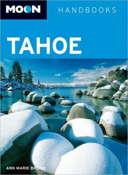 Moon Handbooks Tahoe (Moon Guide Series)