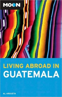 Moon Living Abroad in Guatemala