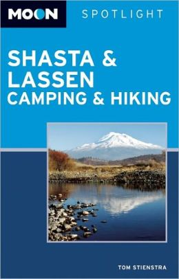 Moon Spotlight Shasta and Lassen Camping and Hiking
