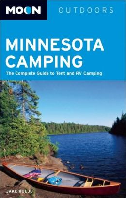 Moon Minnesota Camping: The Complete Guide to Tent and RV Camping