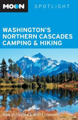 Moon Spotlight Washington's Northern Cascades Camping & Hiking