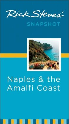 Rick Steves' Snapshot Naples and the Amalfi Coast