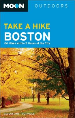 Moon Take a Hike Boston: 86 Hikes within 2 Hours of the City