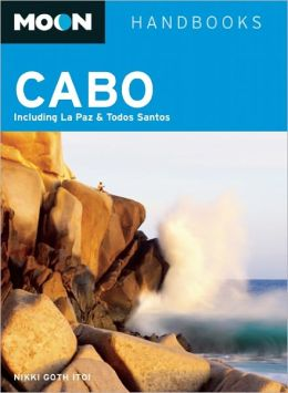 Moon Cabo: Including La Paz and Todos Santos