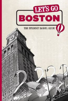 Let's Go Boston: The Student Travel Guide