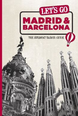 Let's Go Madrid & Barcelona: The Student Travel Guide