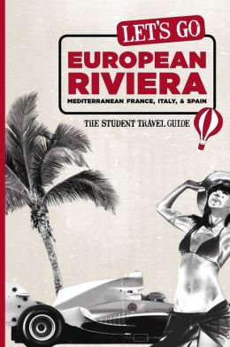 Let's Go European Riviera: Mediterranean France, Italy & Spain: The Student Travel Guide