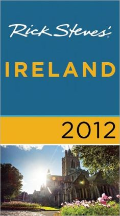 Rick Steves' Ireland 2012