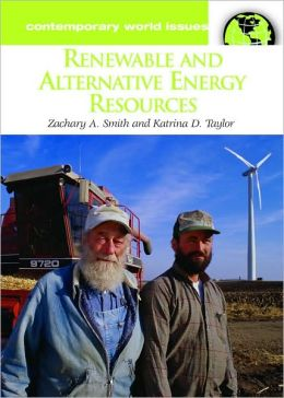Renewable and Alternative Energy Resources: A Reference Handbook
