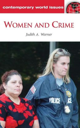 Women and Crime: A Reference Handbook