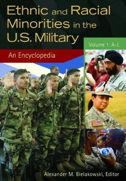 Ethnic and Racial Minorities in the U.S. Military [2 volumes]: An Encyclopedia