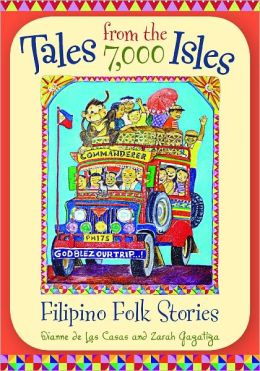 Tales from the 7,000 Isles: Filipino Folk Stories