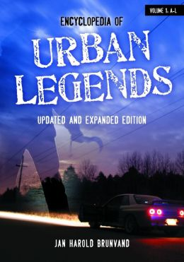 Encyclopedia of Urban Legends, Updated and Expanded Edition [2 volumes]