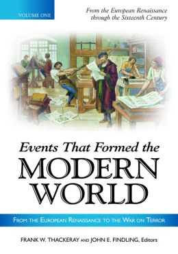 Events That Formed the Modern World: From the European Renaissance through the War on Terror [5 volumes]